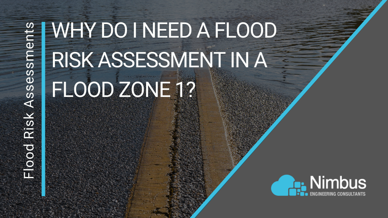Header Image for Blog - Why do I need a Flood Risk Assessment in a Flood Zone 1?